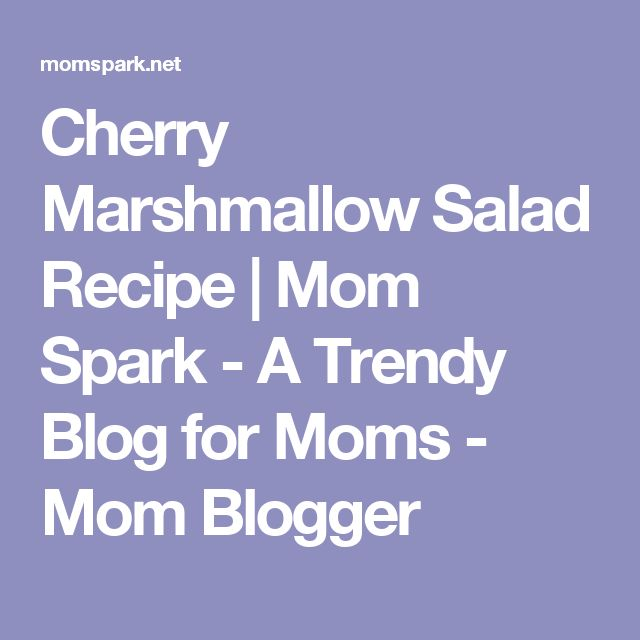 Cherry Marshmallow Salad Recipe | Mom Spark - A Trendy Blog for Moms - Mom Blogger