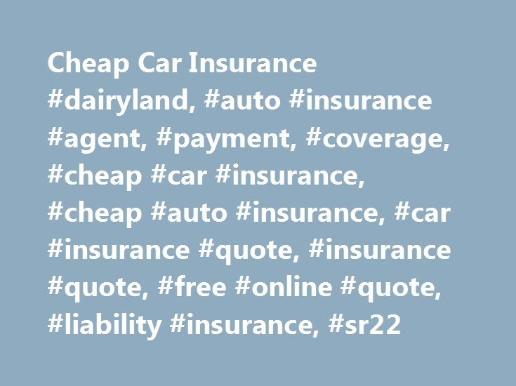 Dairyland Auto Insurance Quote Pleasing Cheap Car Insurance Dairyland Auto Insurance Agent Payment