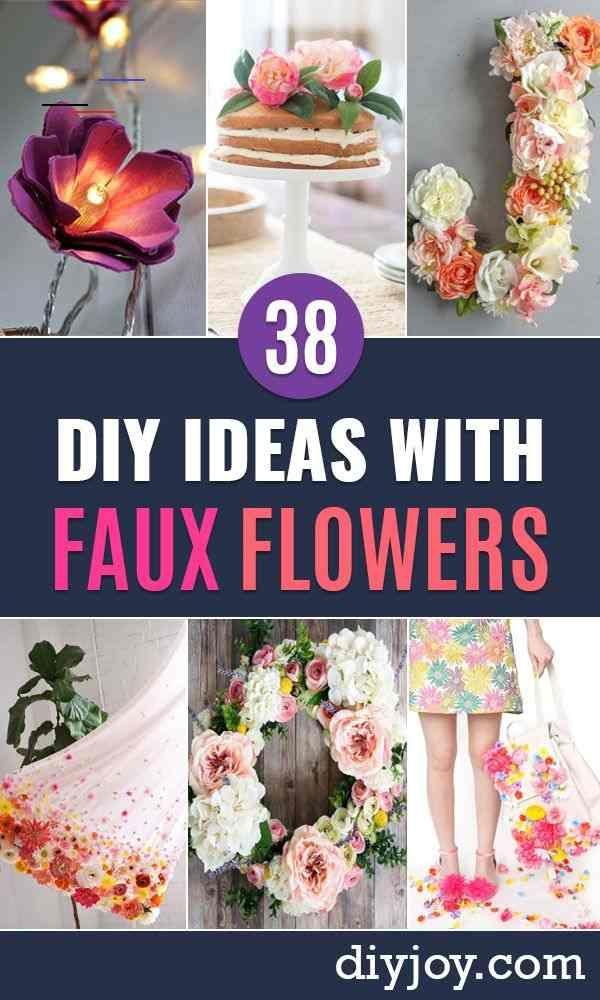 Diy Ideas With Faux Flowers Paper Fabric Silk And Plastic Flower Crafts Easy Arrangements Wedding Decorations Wall D Kunstblumen Blumen Basteln Blumen