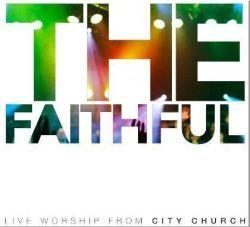 City Church (Australia)  The Faithful