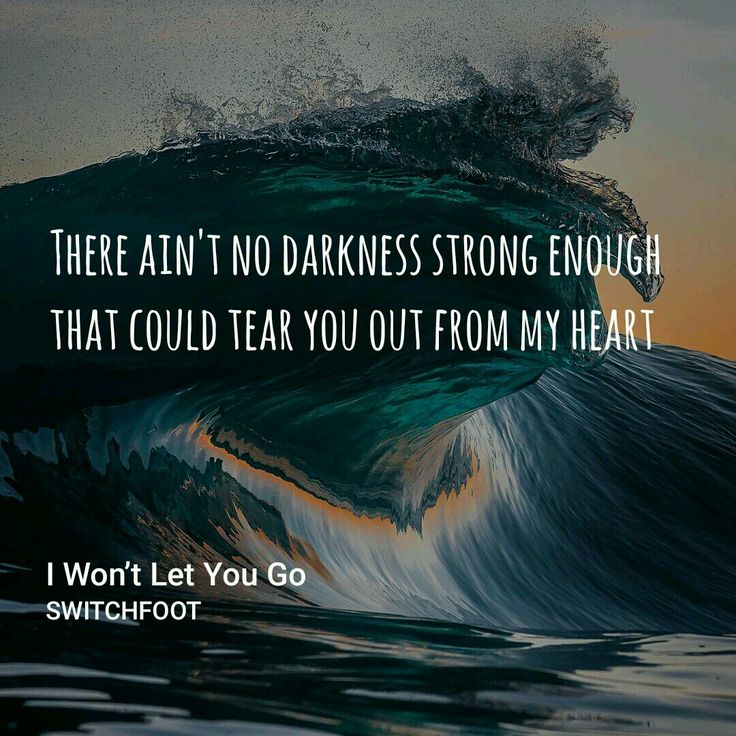 I won't let you go  Switchfoot