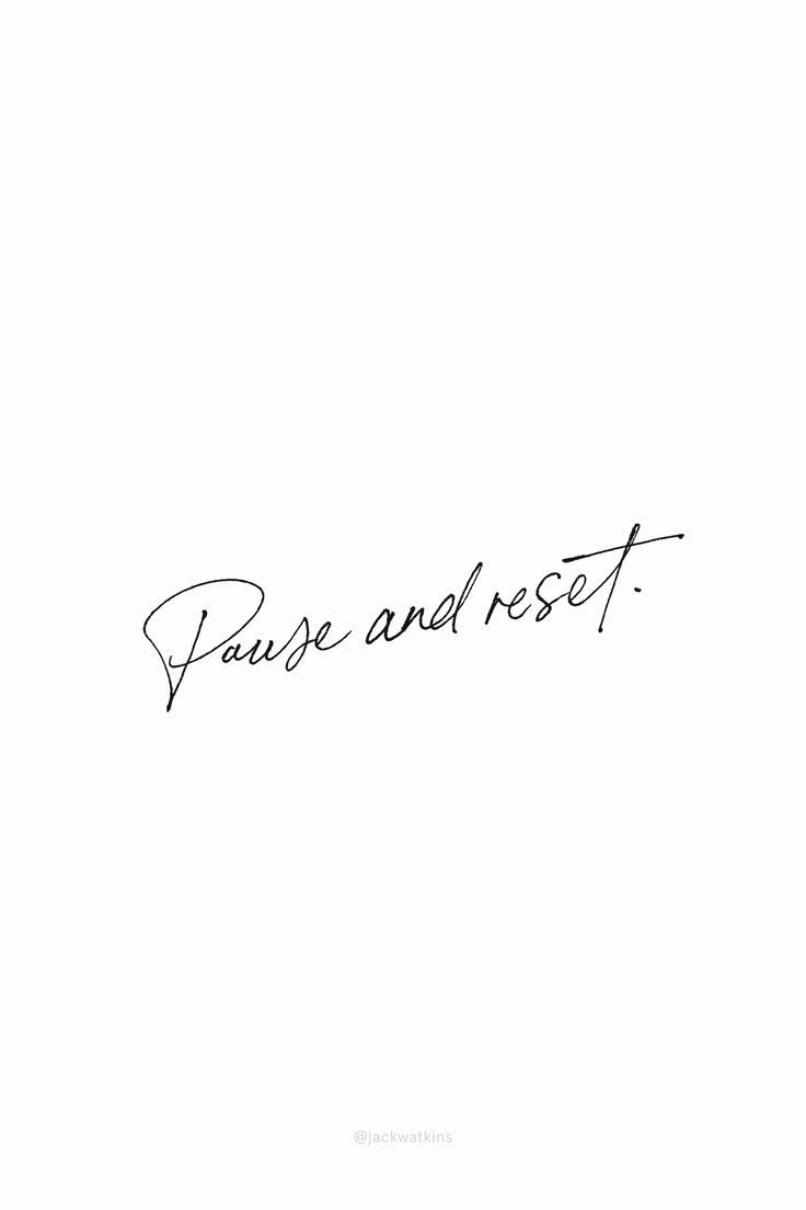 Pause And Reset Quote In Handwritten Type Rest Relax Quote Quotes Relax Quotes Instagram Quotes Peace Quotes
