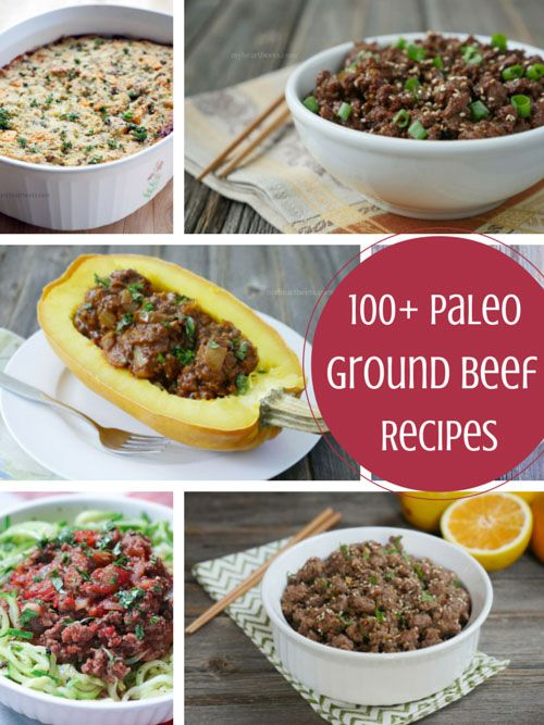 100+ Paleo Ground Beef Recipes - My Heart Beets