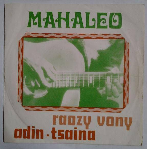 """Le premier disque enregistré par les MAHALEO  """"Raozy Vony"""" - """"Adin-tsaina"""" Discomad 466373 - début 1973"""