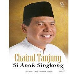 Chairul Tanjung : Si Anak Singkong