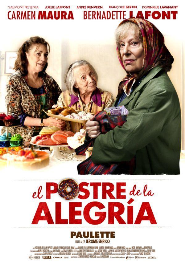 """""""El postre de la alegría (Paulette)"""", 2012  Director: Jérôme Enrico  Protagonistas: Bernadette Lafont, Carmen Maura, Dominique Lavanant     http://el-postre-de-la-alegria.peliculaspepito.com/"""