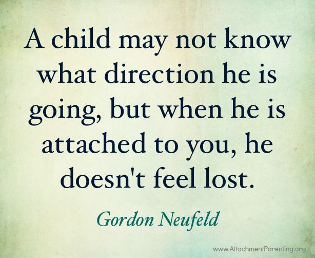 A child may not know what direction he is going, but when he is attached to you, he doesn't feel lost. #citation #porterbébé