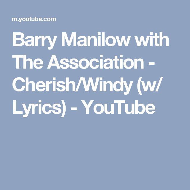 Barry Manilow with The Association - Cherish/Windy (w/ Lyrics) - YouTube