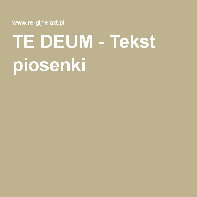 TE DEUM - Tekst piosenki