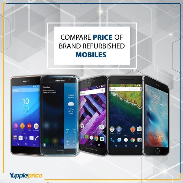 Compare price for brand #refurbished mobile phones online #YupplePrice