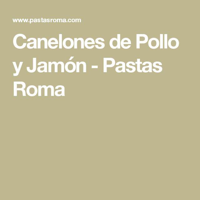 Canelones de Pollo y Jamón - Pastas Roma