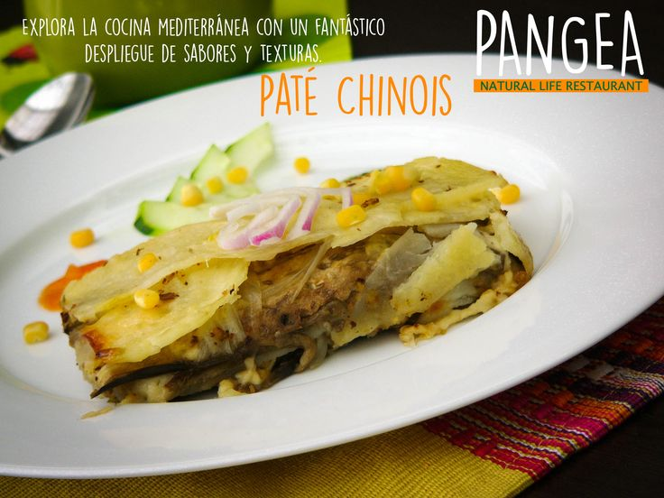 Restaurante Vegetariano Cucuta Vegano - Pangea Natural Life Disfruta de nuestro Paté Chinois, y explora la cocina mediterránea con Pangea Restaurant en Cúcuta. #Cucuta #Pangea #restaurant #vegetariano #vidasaludable