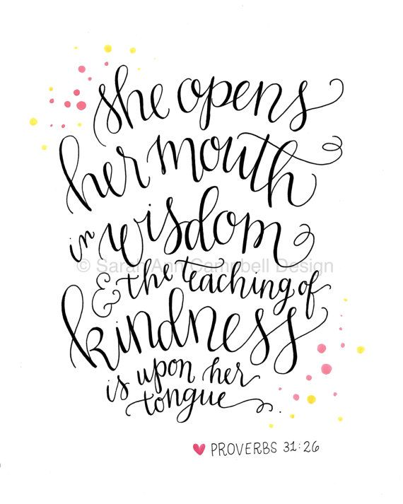 """Proverbs 31 Woman (Print): """"She opens her mouth in wisdom, and the teaching of kindness is upon her tongue."""""""
