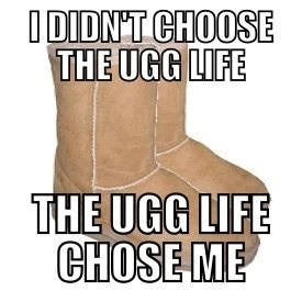 ugg life meme
