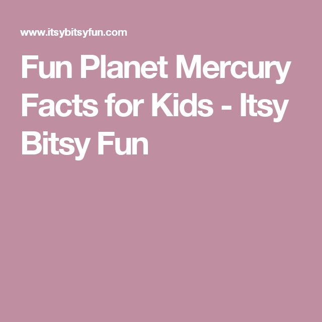 Fun Planet Mercury Facts for Kids - Itsy Bitsy Fun