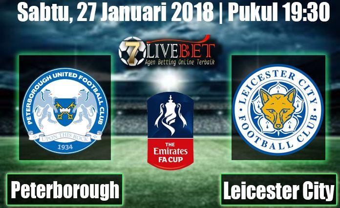 Prediksi Bola Peterborough United vs Leicester City 27 Januari 2018 English FA Cup. Prediksi Bola menyajikan Hasil Skor Akhir Pertandingan kedua tim