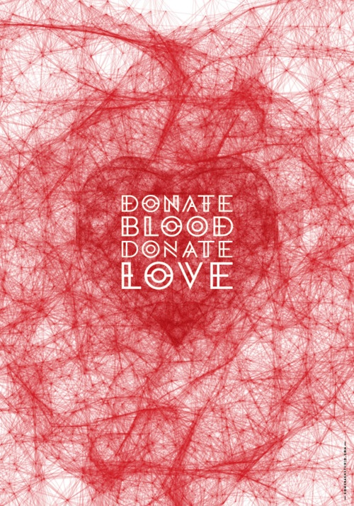 Donate Blood, Donate Love. Poster submission by the @comebackstudio
