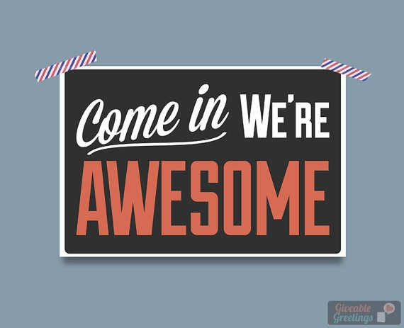Come In We're Awesome - Funny Retail Store Open Signage on Corrugated Plastic