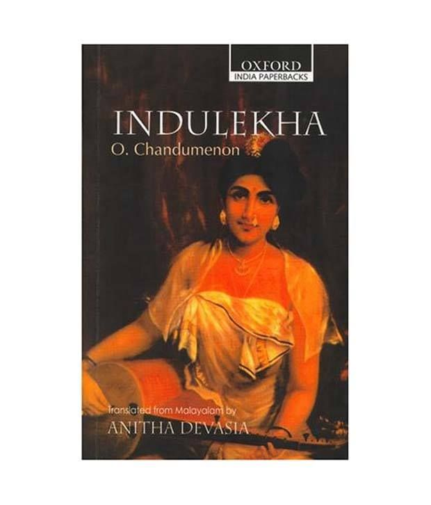 Indulekha (in Malayalam, 1889) by O Chandu Menon, translated by Anitha Devasia (2005) http://www.hindustantimes.com/Images/popup/2014/6/Indulekha-Oip--1640458-1-73819.jpgO Chandu Menon, a voracious reader of English novels, would often tell these stories to his friends in Malayalam. It was while attempting to translate Benjamin Disraeli's Henrietta Temple (1837), that he decided to write a novel. Indulekha is considered the first classic novel in Malayalam