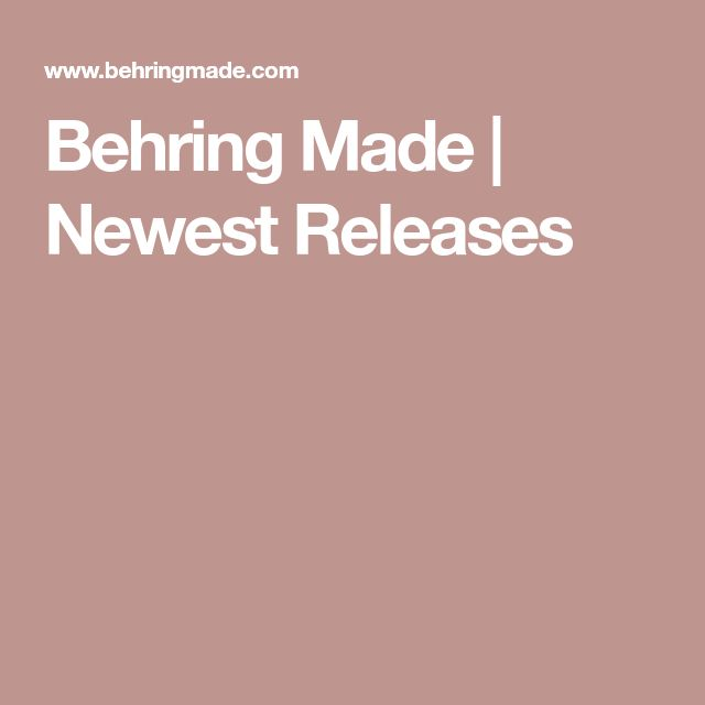 Behring Made | Newest Releases