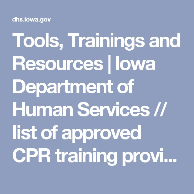 Tools, Trainings and Resources | Iowa Department of Human Services // list of approved CPR training providers