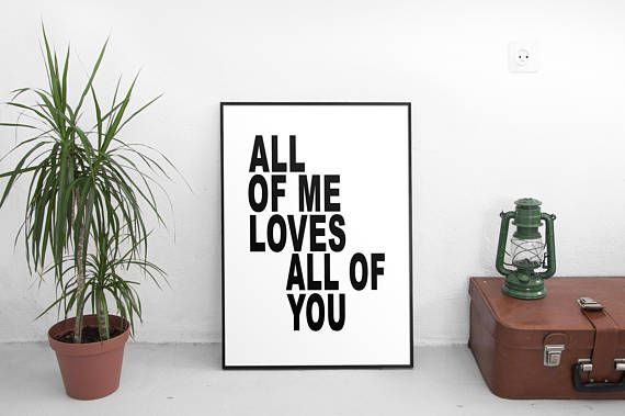 Hey, I found this really awesome Etsy listing at https://www.etsy.com/listing/556284092/all-of-me-loves-all-of-you-printable