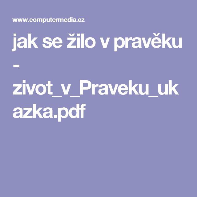 jak se žilo v pravěku - zivot_v_Praveku_ukazka.pdf