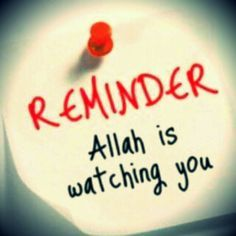 Allah is watching yo