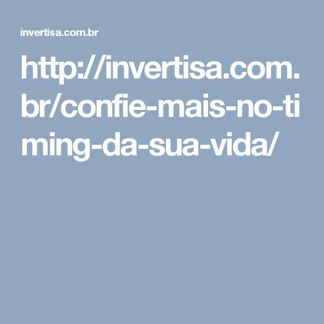 http://invertisa.com.br/confie-mais-no-timing-da-sua-vida/
