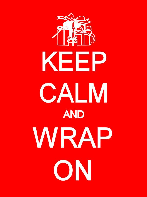 'keep calm and wrap on' ~ free christmas printable ~ FREE KEEP CALM Holiday Prints available in several colors for several holidays! { lilluna.com }