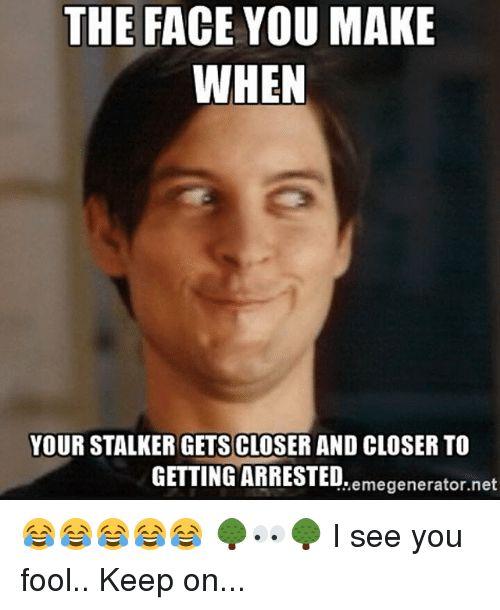 Image result for stalker meme