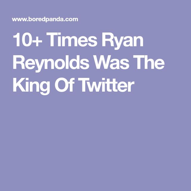 10+ Times Ryan Reynolds Was The King Of Twitter