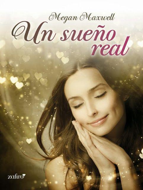 Libros romanticos y eroticos : Un sueño real - Megan Maxwell