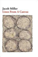 Lines from a canvas : poems / Jacob Miller
