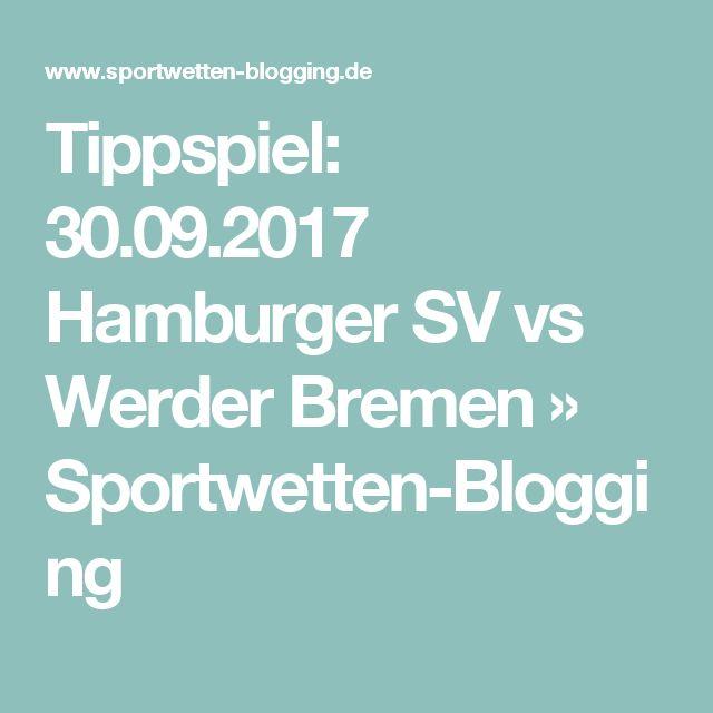 Tippspiel: 30.09.2017 Hamburger SV vs Werder Bremen » Sportwetten-Blogging