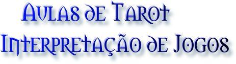 Cartas do Destino: Aulas Práticas de Tarot - Interpretação de Jogos