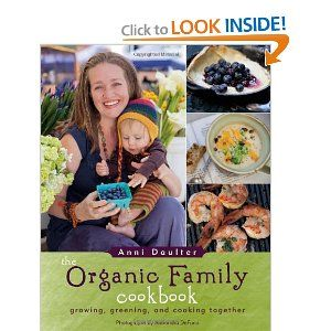 Newest book by Anni Daulter: the Organic Family! LOVE THIS BOOK!
