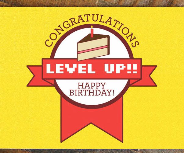 "The ""Level Up"" gamer birthday card is the ultimate way to wish your Player #2 another year of life. This novelty card is printed on high quality stock paper and provides a clever way to wish that gamer buddy a happy birthday."