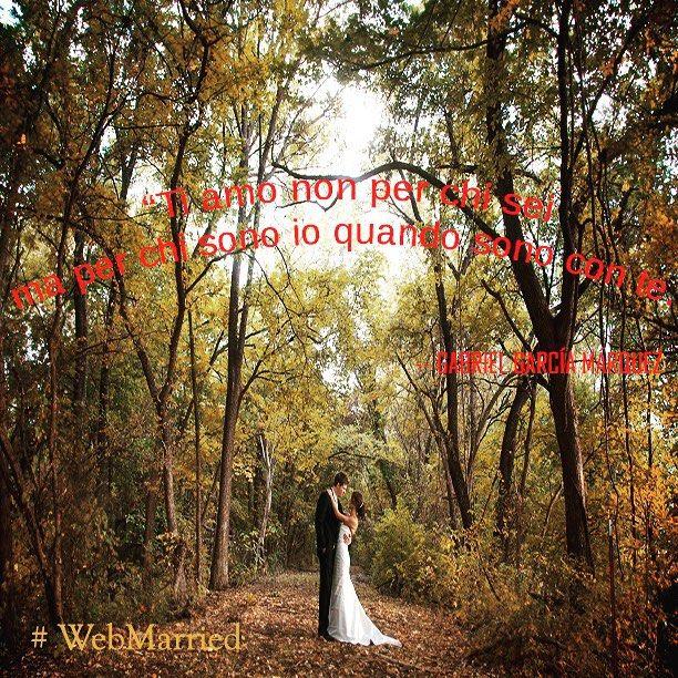 Amore, Matrimonio in Autunno #webmarried #love #marrimonio #autunno #frase #citazioneamore #sposami #matrimonioidee #weddingsite #citazione #gabrielgarciamarquez #amo #love #sposo #sposa #natura #foglieautunnali #sonopazzodite #sposiamoci #happy #felicitá