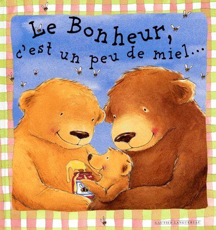 CPRPS 31997000900746 Le Bonheur, c'est un peu de miel... Un petit ourson présente des petits riens qui font les bonheurs de la vie: sauter du lit, faire la galipette, le câlin du matin, retrouver les copains, faire une partie de cache-cache... -- Un bestiaire sympathique et une présentation chaleureuse de la vie de chaque jour. [SDM]