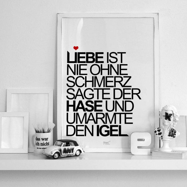 liebe ist nie ohne schmerz sagte der hase und umarmte den igel art typographie spr che. Black Bedroom Furniture Sets. Home Design Ideas