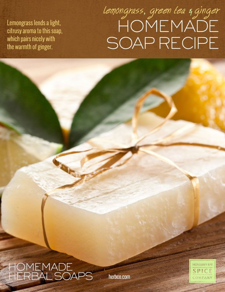 [ DIY: Lemongrass, Green Tea, and Ginger Soap - Melt and Pour Method ] ~ from Monterey Bay Spice Co