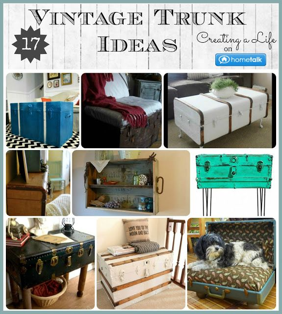 17 Vintage Trunk Ideas Creating A Life S Clipboard On Hometalk