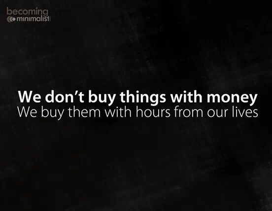 We don't buy things with money.  We buy them with hours from our lives #40bagsin40days