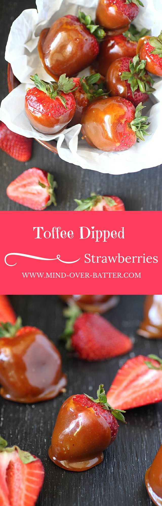 Toffee Covered Strawberries -- www.mind-over-batte…