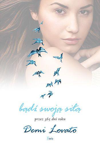 Bądź swoją siłą przez 365 dni w roku -   Lovato Demi , tylko w empik.com: 30,49 zł. Przeczytaj recenzję Bądź swoją siłą przez 365 dni w roku. Zamów dostawę do dowolnego salonu i zapłać przy odbiorze!