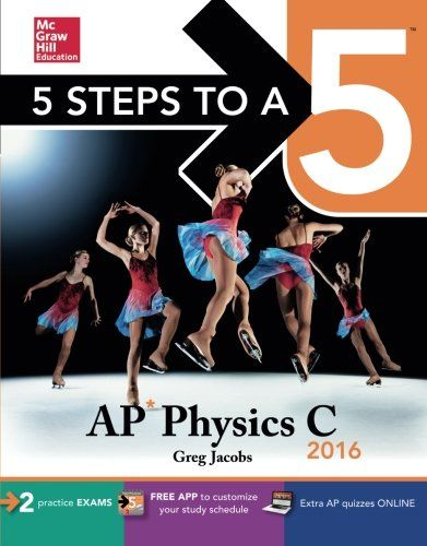 5 Steps to a 5 AP Physics C 2016 (5 Steps to a 5 on the A...