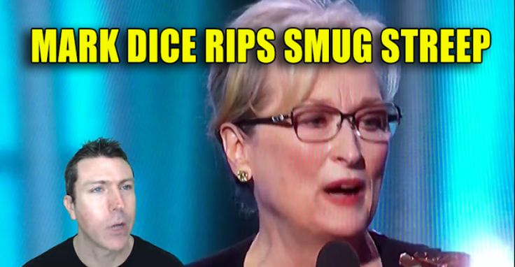 VIDEO : Mark Dice Rips Smug Meryl Streep for Begging Celebs to Unite Against Trump – TruthFeed