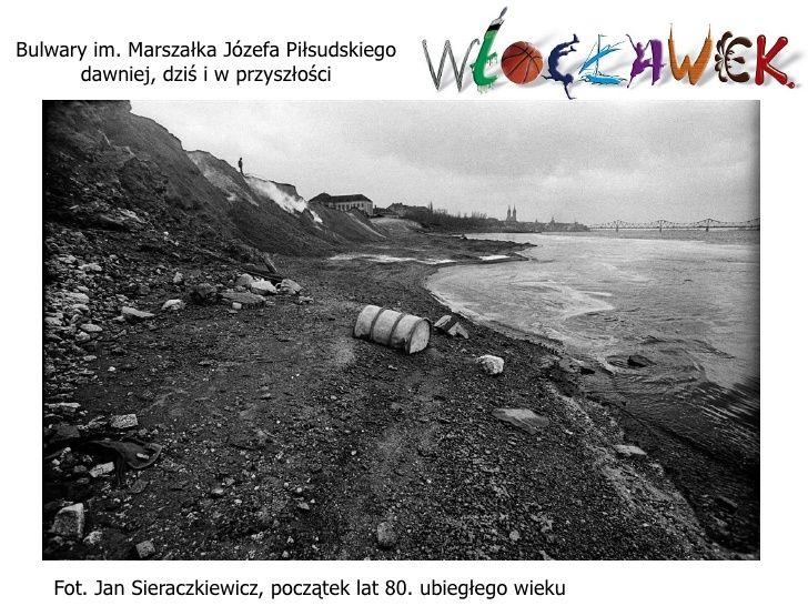 Bulwary im. Marszałka Józefa Piłsudskiego dawniej, dziś i w przyszłości Fot. Jan Sieraczkiewicz, początek lat 80. ubiegłeg...