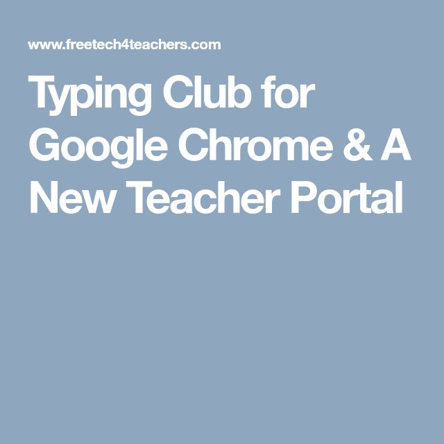 Typing Club for Google Chrome & A New Teacher Portal